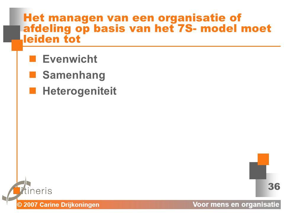 Het managen van een organisatie of afdeling op basis van het 7S- model moet leiden tot