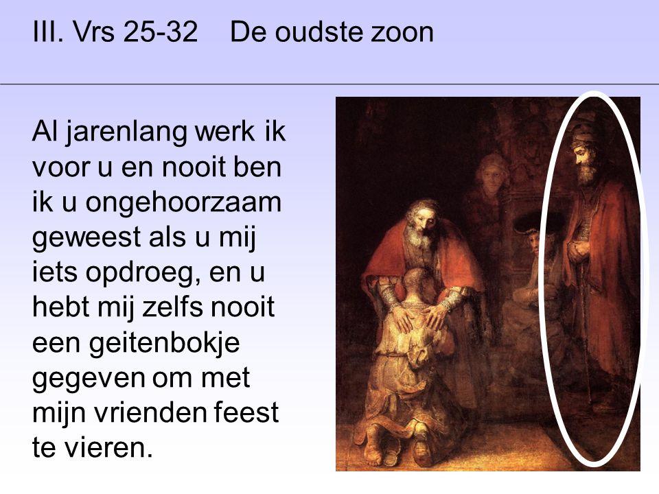 III. Vrs 25-32 De oudste zoon