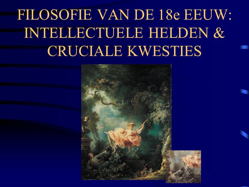 FILOSOFIE VAN DE 18e EEUW: INTELLECTUELE HELDEN & CRUCIALE KWESTIES