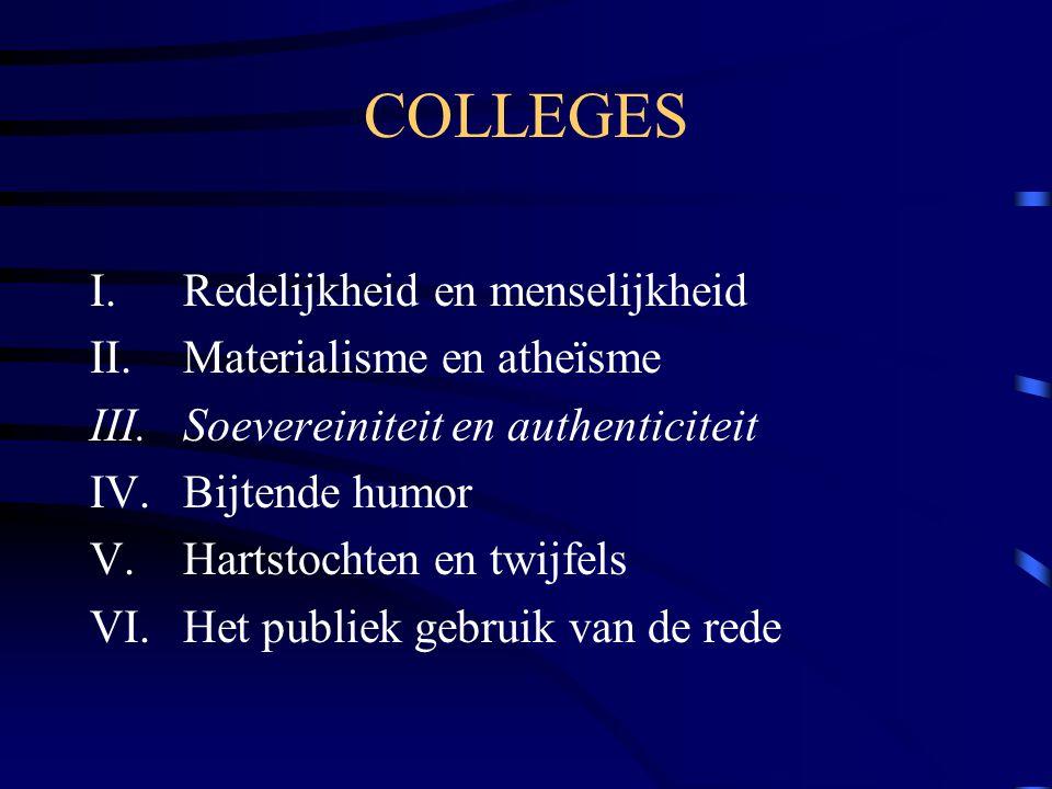 COLLEGES I. Redelijkheid en menselijkheid II. Materialisme en atheïsme