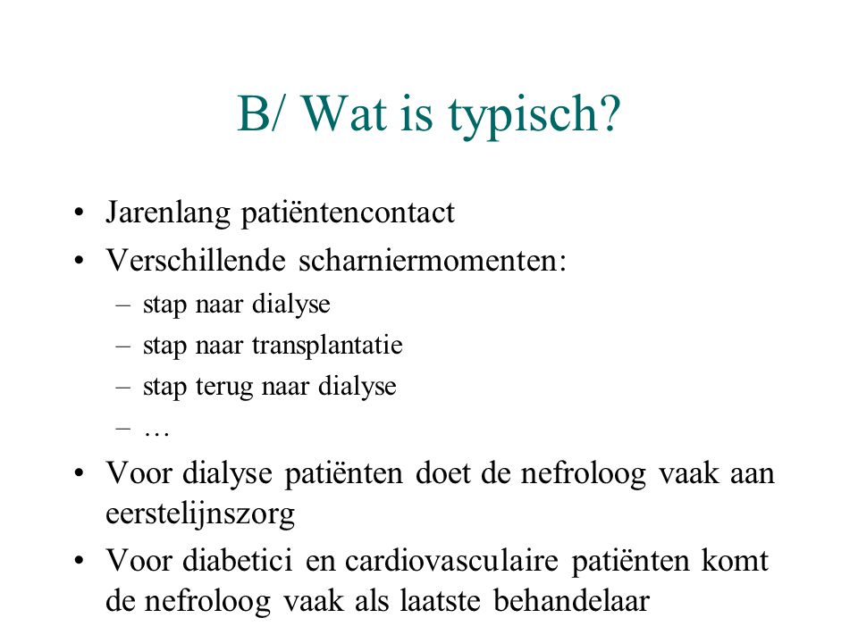 B/ Wat is typisch Jarenlang patiëntencontact