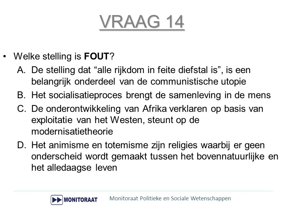 VRAAG 14 Welke stelling is FOUT