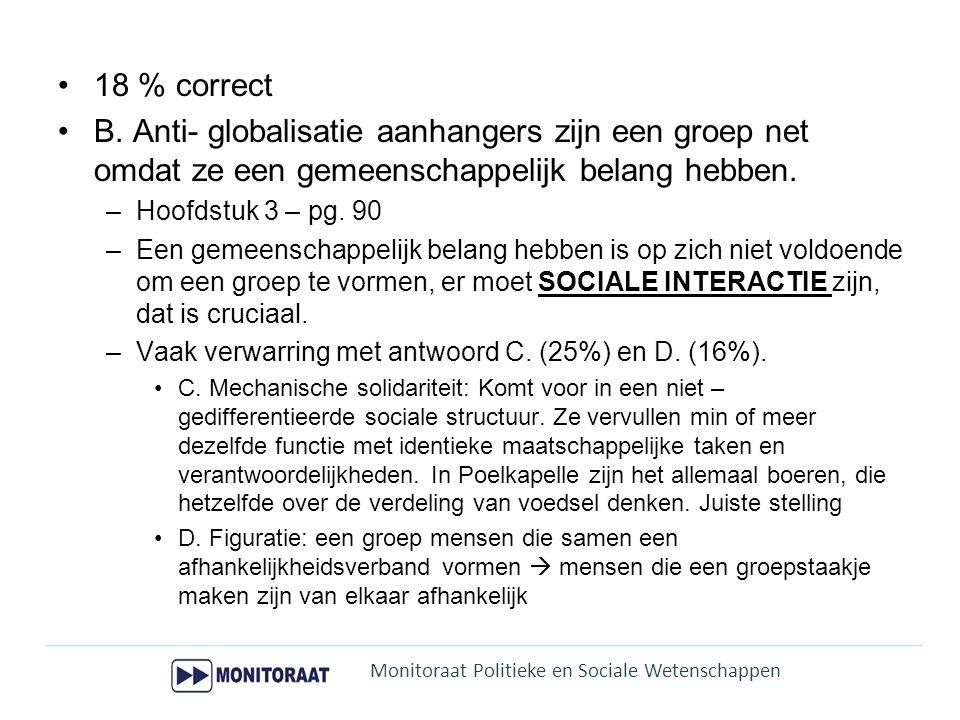 18 % correct B. Anti- globalisatie aanhangers zijn een groep net omdat ze een gemeenschappelijk belang hebben.