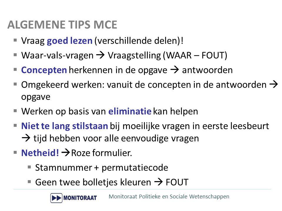 ALGEMENE TIPS MCE Vraag goed lezen (verschillende delen)!