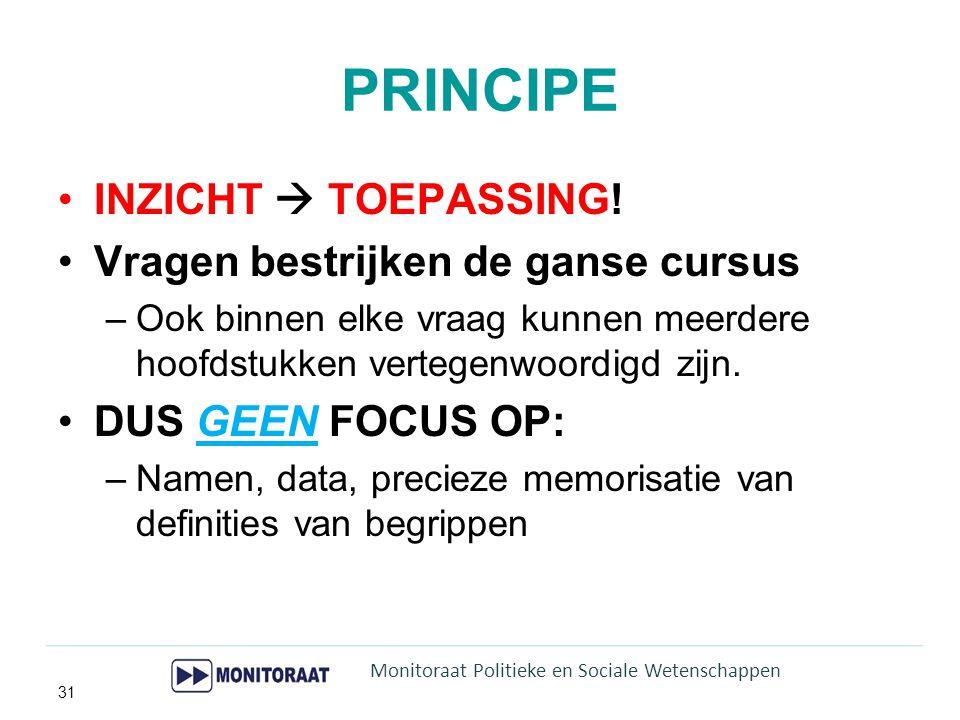 PRINCIPE INZICHT  TOEPASSING! Vragen bestrijken de ganse cursus