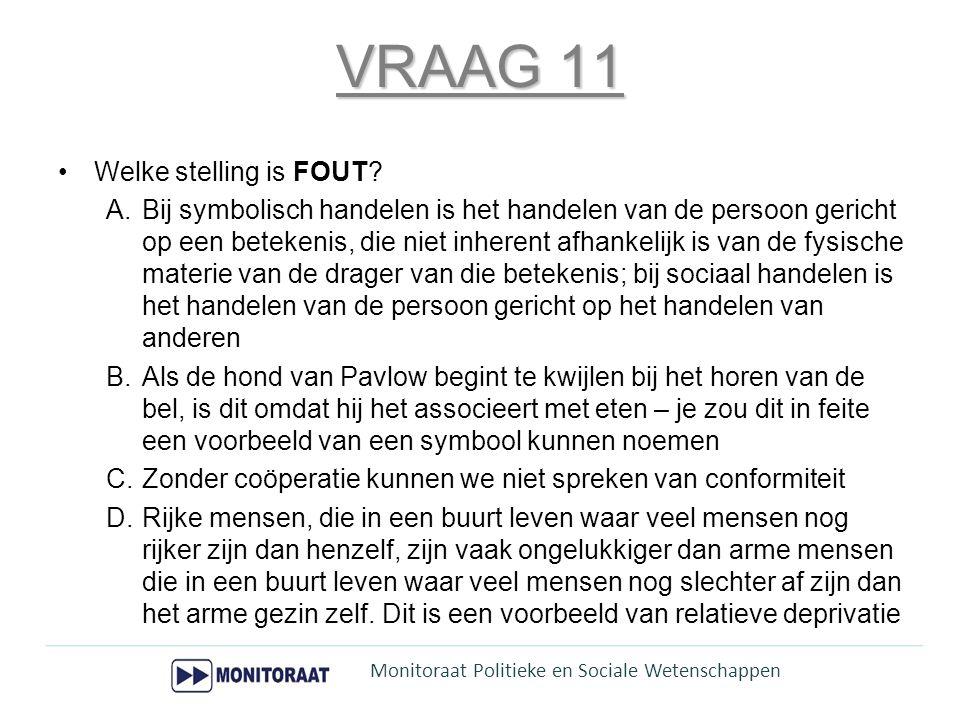 VRAAG 11 Welke stelling is FOUT