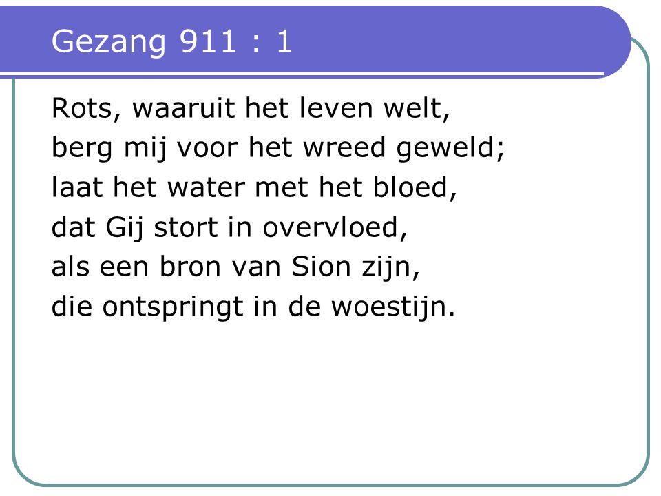 Gezang 911 : 1 Rots, waaruit het leven welt,