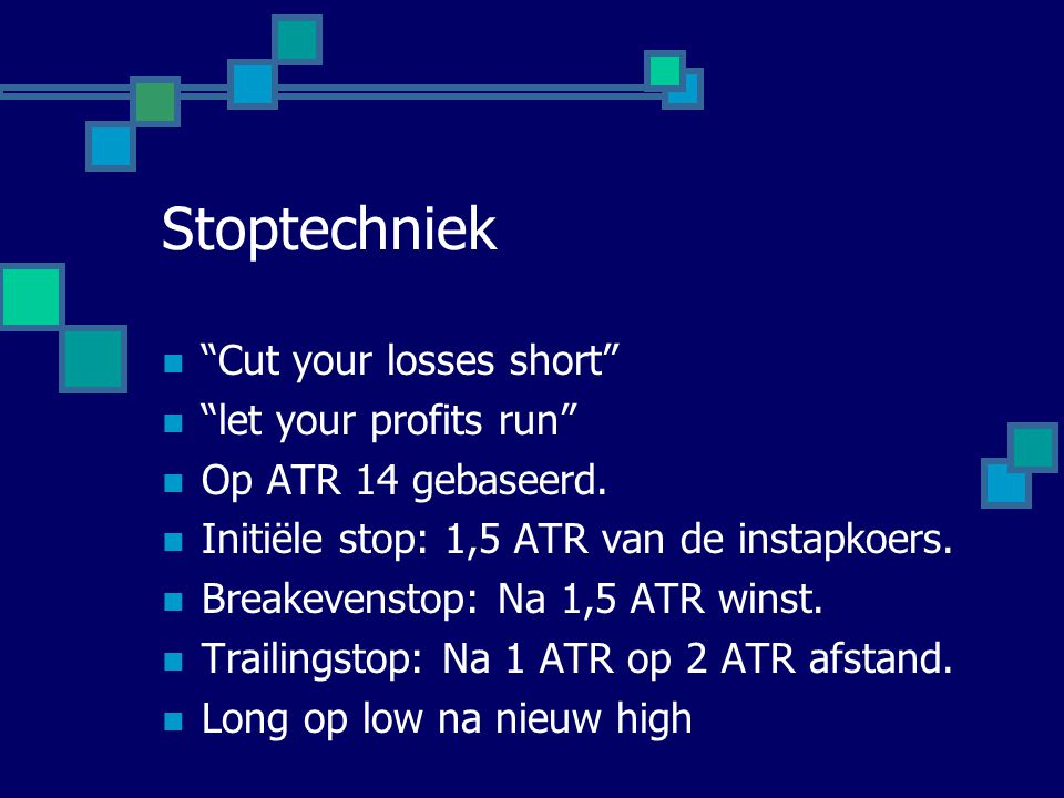 Stoptechniek Cut your losses short let your profits run