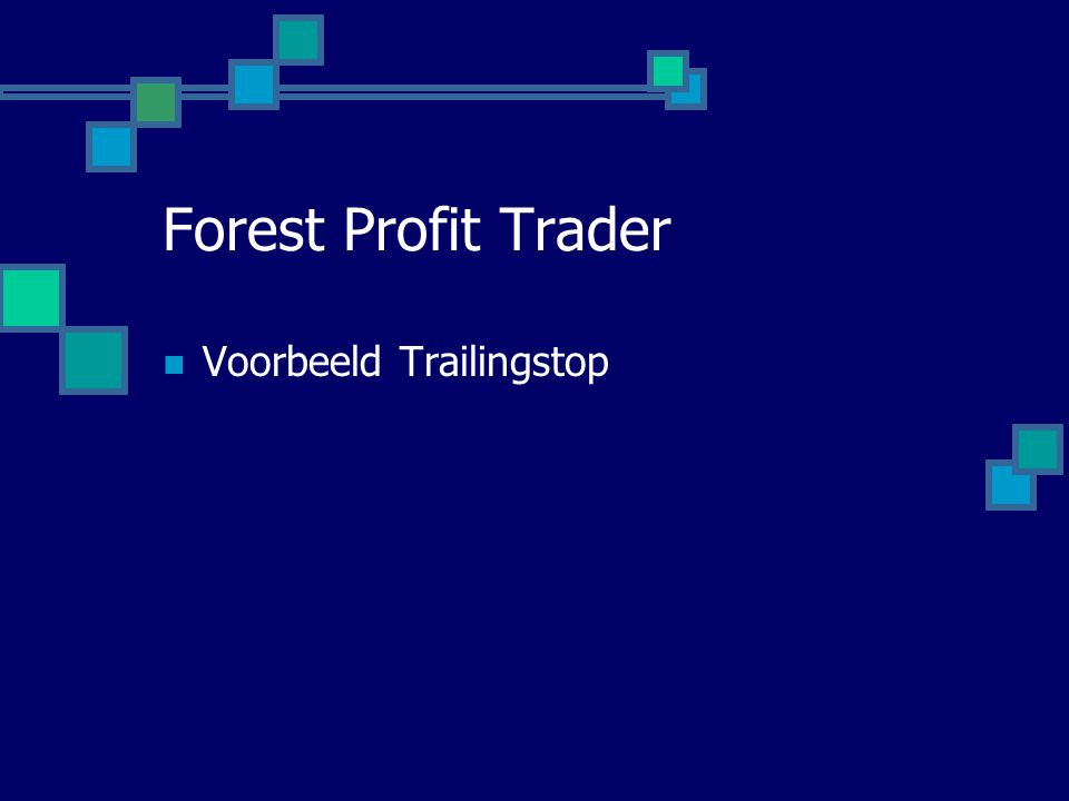 Forest Profit Trader Voorbeeld Trailingstop