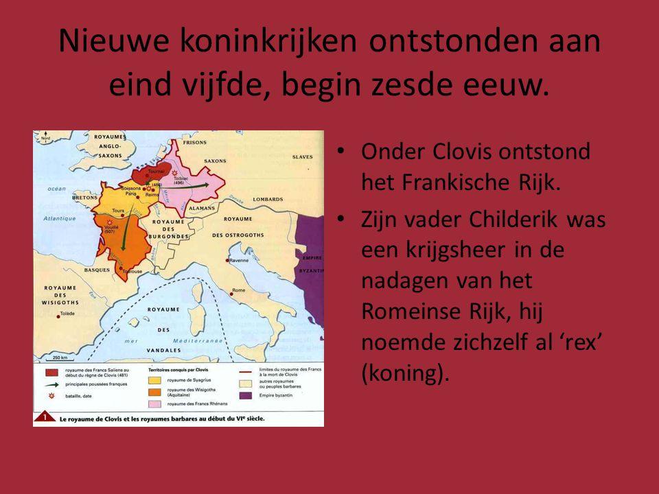 Nieuwe koninkrijken ontstonden aan eind vijfde, begin zesde eeuw.