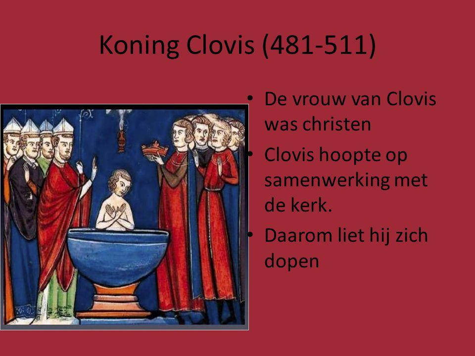 Koning Clovis (481-511) De vrouw van Clovis was christen