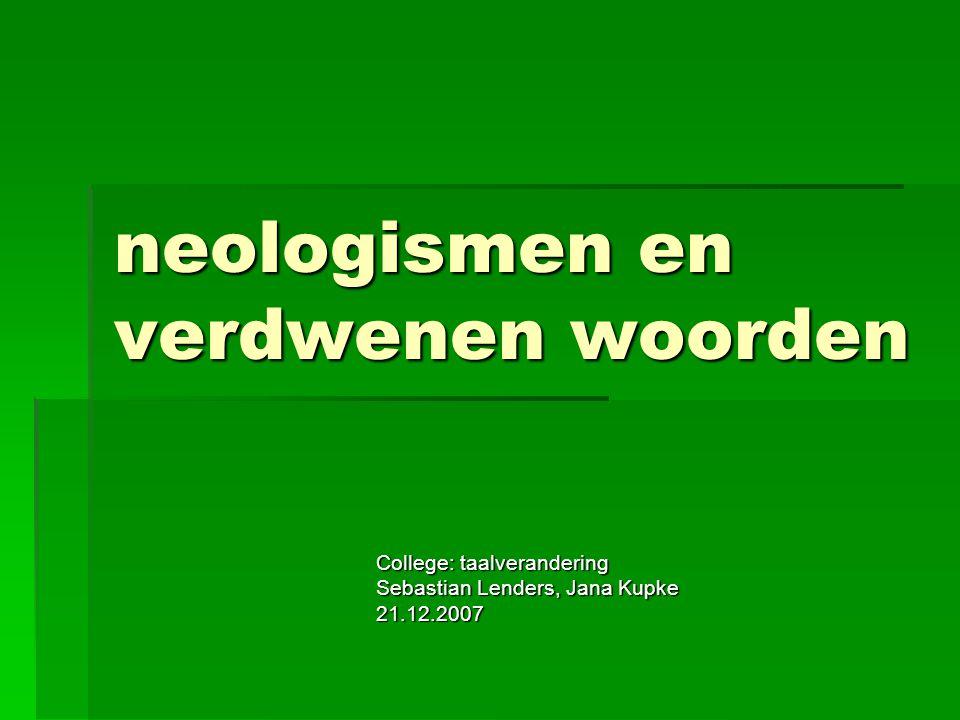 neologismen en verdwenen woorden
