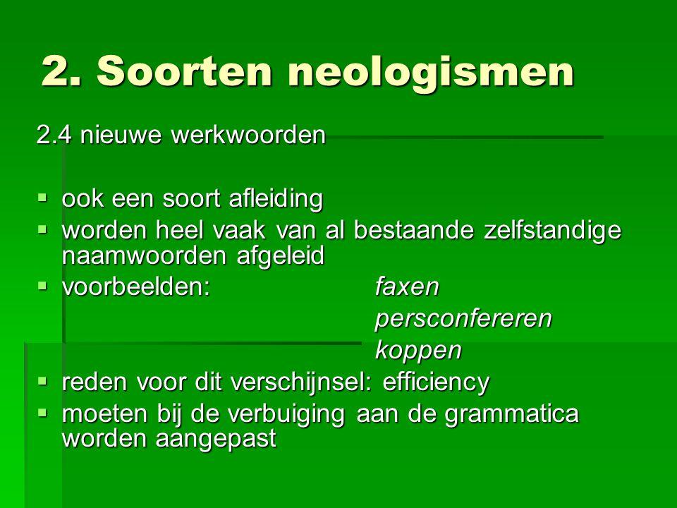 2. Soorten neologismen 2.4 nieuwe werkwoorden ook een soort afleiding