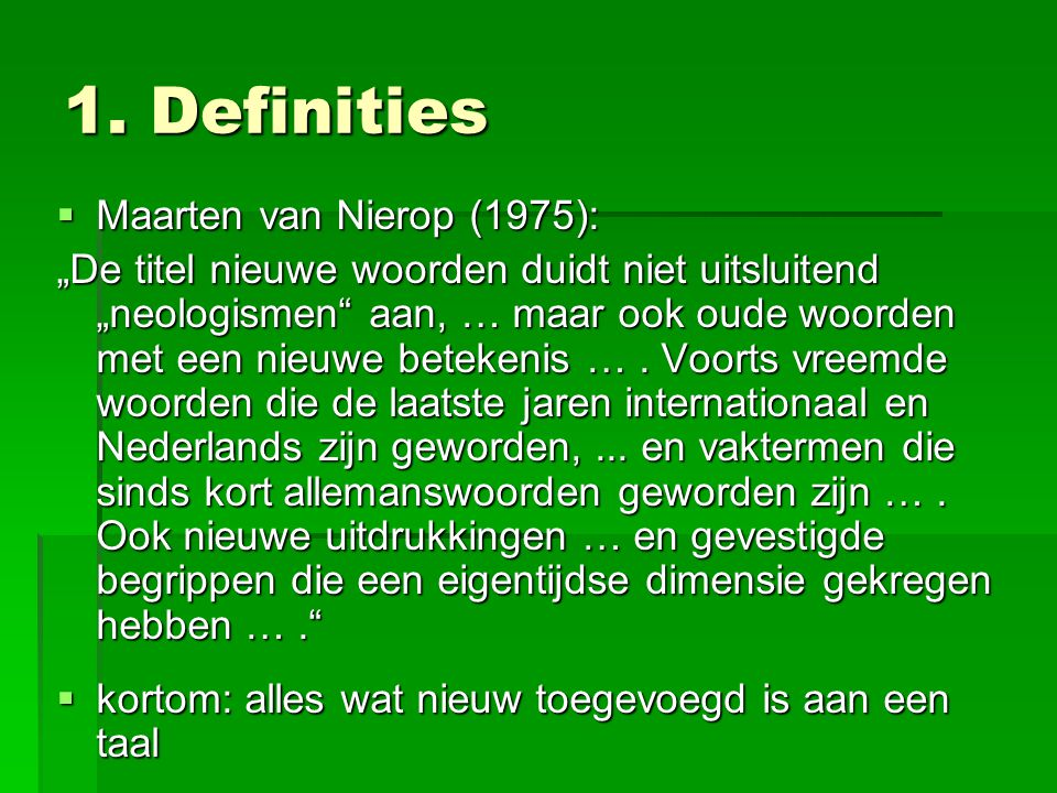 1. Definities Maarten van Nierop (1975):
