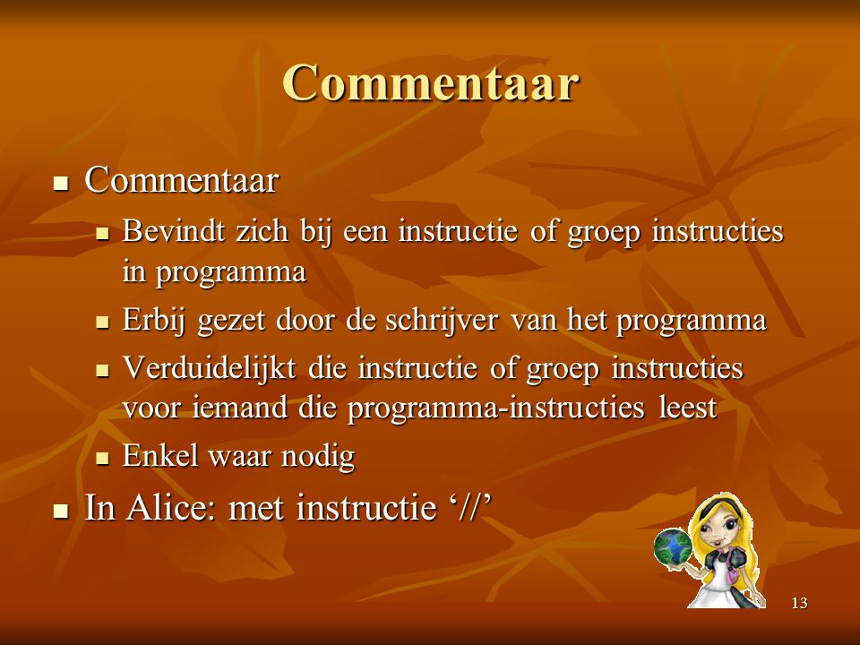 Commentaar Commentaar In Alice: met instructie '//'