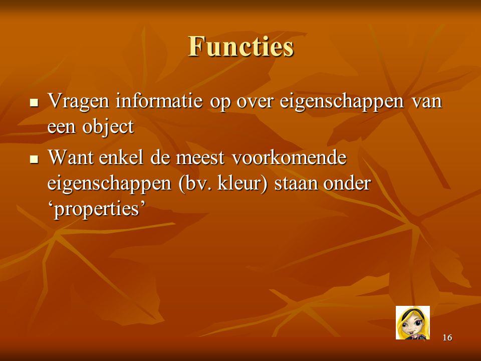 Functies Vragen informatie op over eigenschappen van een object