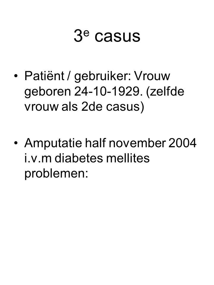 3e casus Patiënt / gebruiker: Vrouw geboren 24-10-1929.