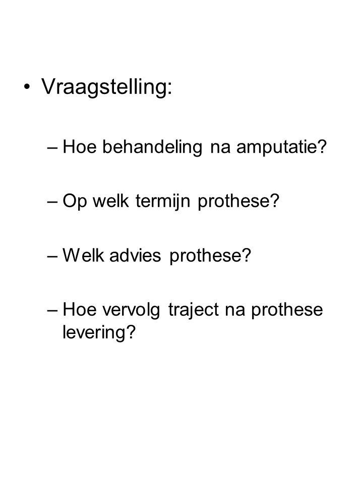 Vraagstelling: Hoe behandeling na amputatie Op welk termijn prothese