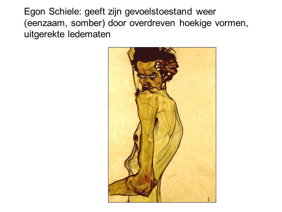 Egon Schiele: geeft zijn gevoelstoestand weer (eenzaam, somber) door overdreven hoekige vormen, uitgerekte ledematen