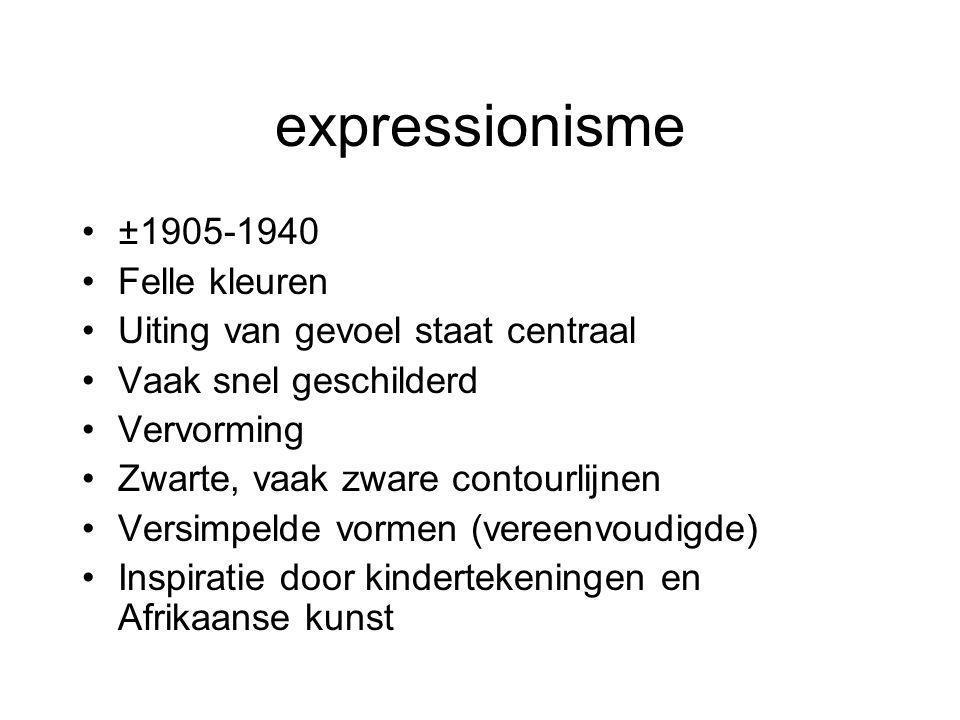 expressionisme ±1905-1940 Felle kleuren