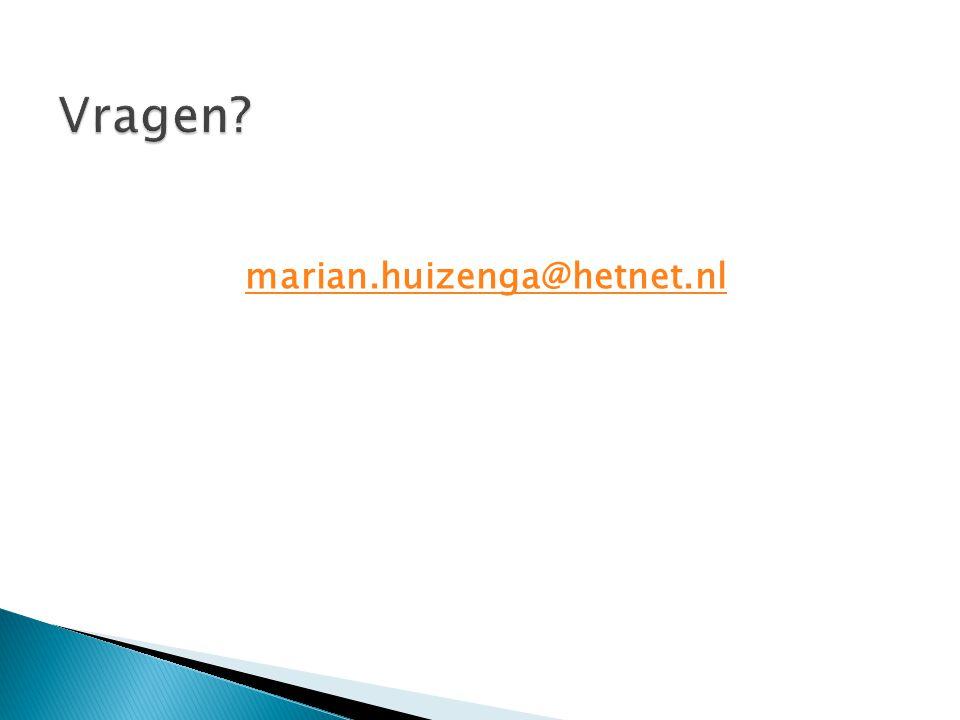 Vragen marian.huizenga@hetnet.nl