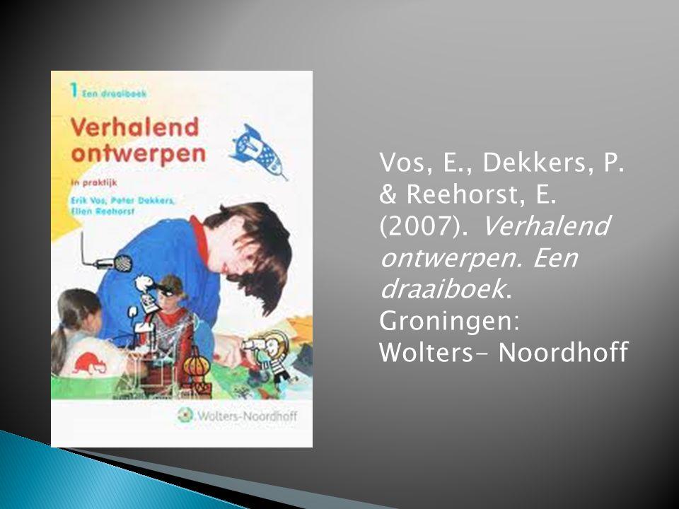 Vos, E. , Dekkers, P. & Reehorst, E. (2007). Verhalend ontwerpen