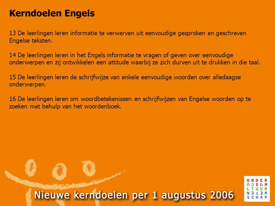 Kerndoelen Engels 13 De leerlingen leren informatie te verwerven uit eenvoudige gesproken en geschreven Engelse teksten.