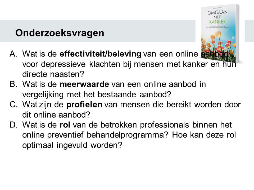 Onderzoeksvragen Wat is de effectiviteit/beleving van een online aanbod voor depressieve klachten bij mensen met kanker en hun directe naasten