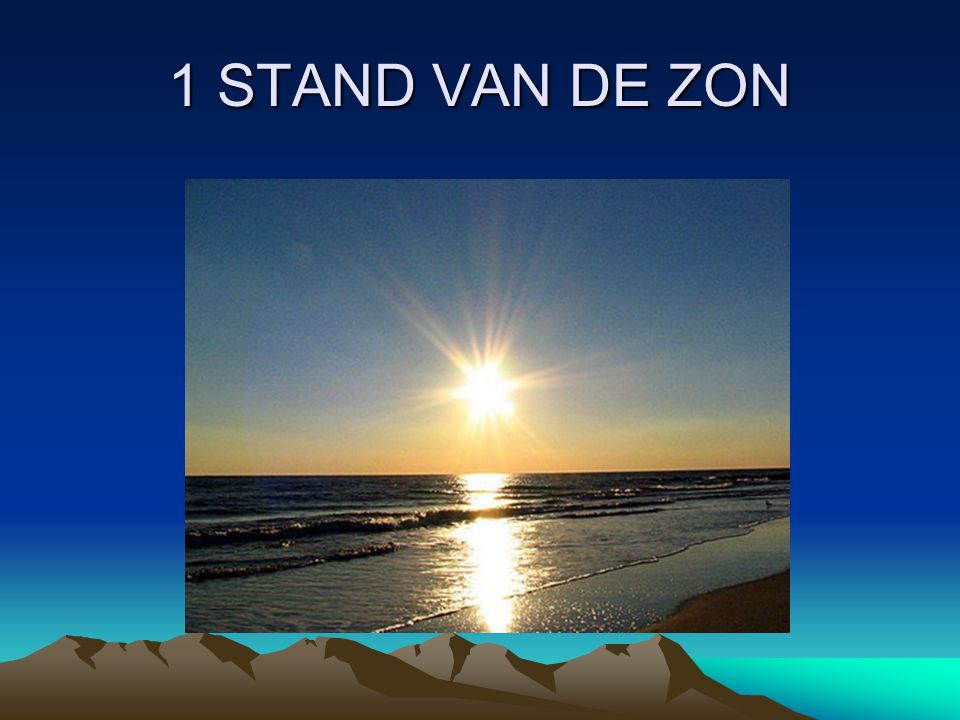 1 STAND VAN DE ZON