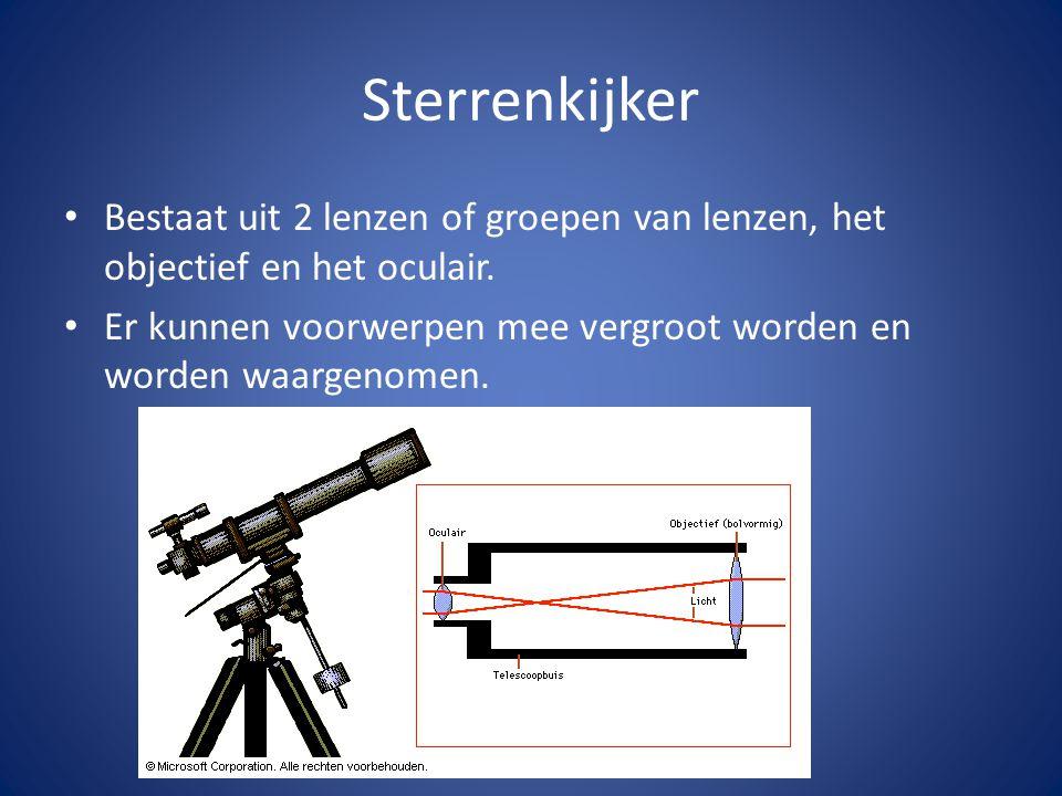Sterrenkijker Bestaat uit 2 lenzen of groepen van lenzen, het objectief en het oculair.