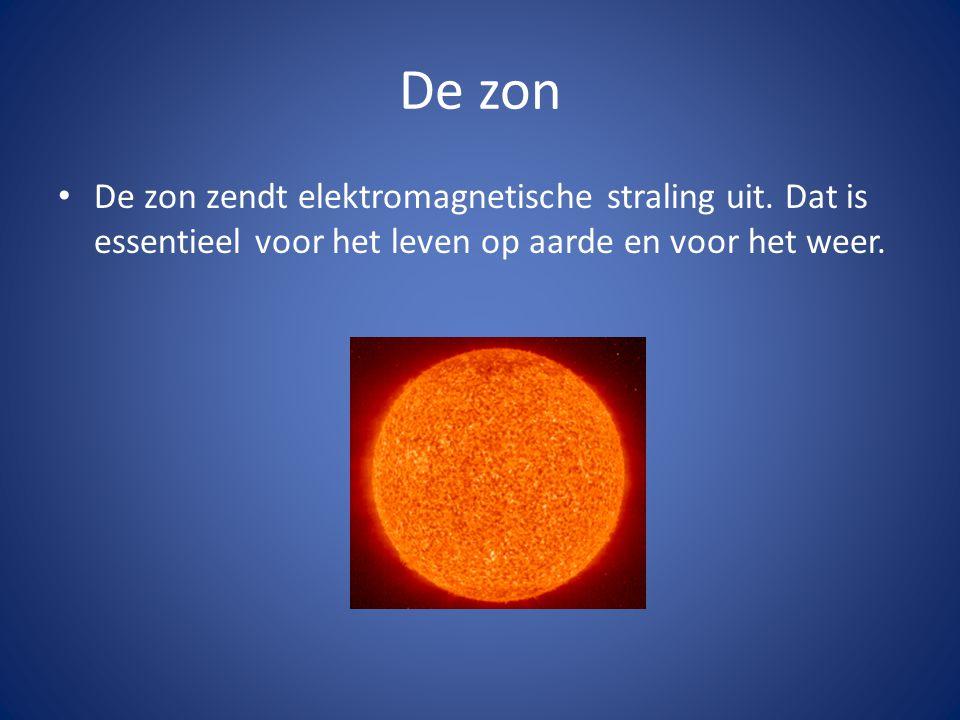 De zon De zon zendt elektromagnetische straling uit.