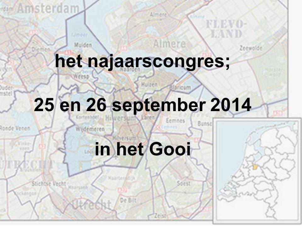 het najaarscongres; 25 en 26 september 2014 in het Gooi
