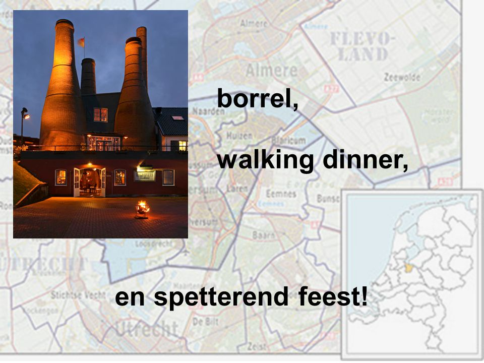 borrel, walking dinner, en spetterend feest!