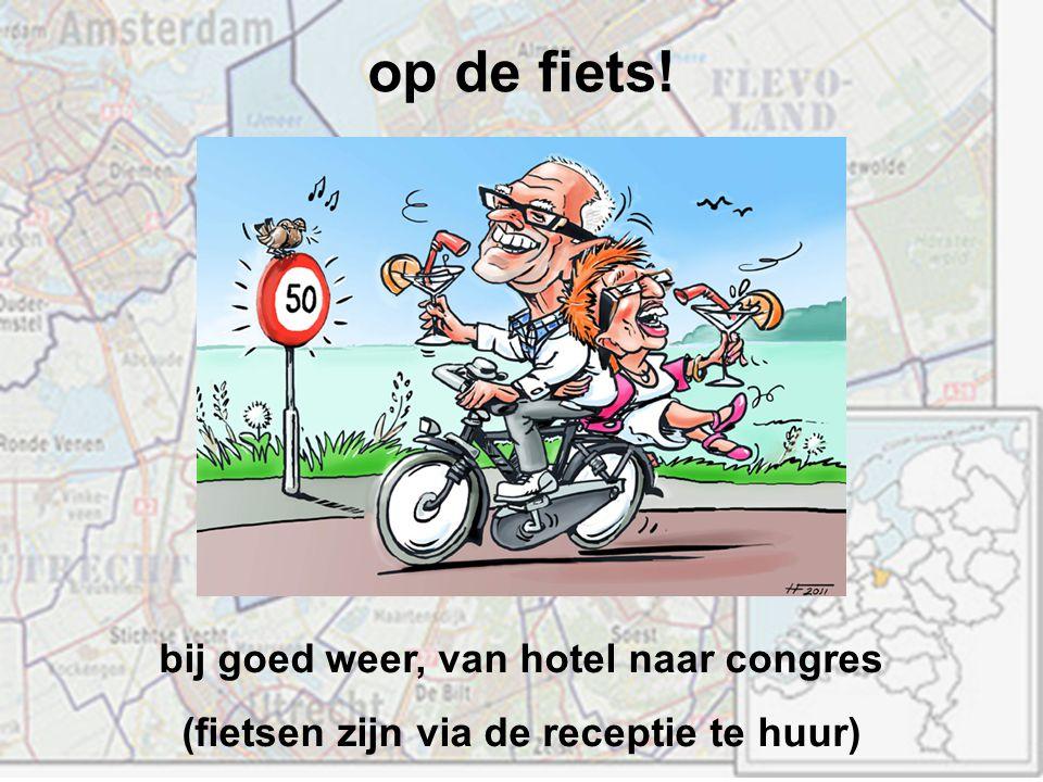 op de fiets! bij goed weer, van hotel naar congres