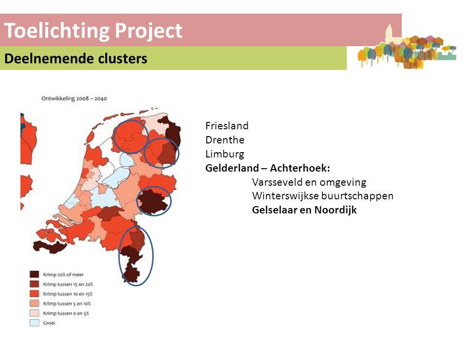 Toelichting Project Deelnemende clusters Friesland Drenthe Limburg
