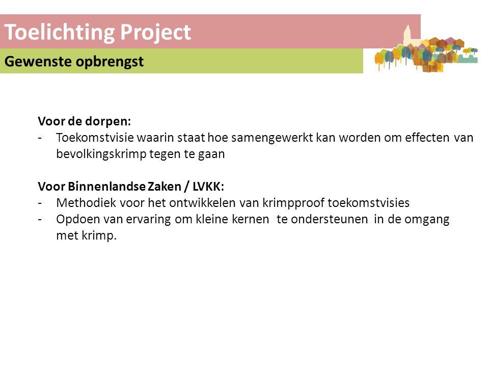 Toelichting Project Gewenste opbrengst Voor de dorpen: