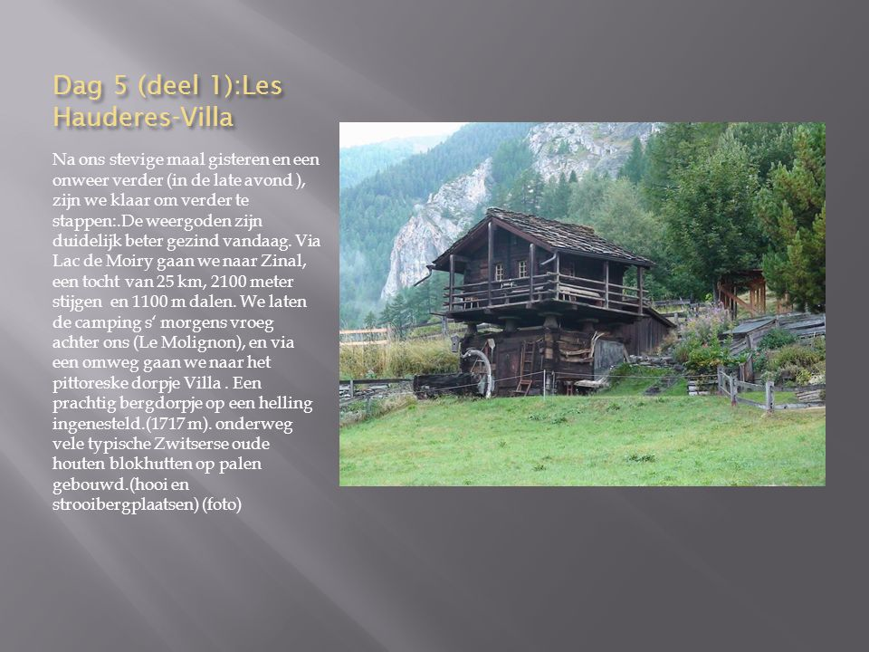 Dag 5 (deel 1):Les Hauderes-Villa