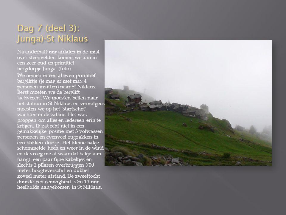 Dag 7 (deel 3): Junga)-St Niklaus