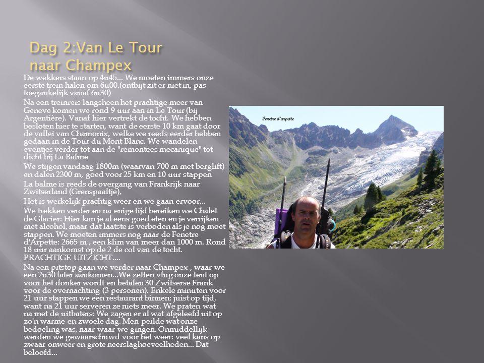 Dag 2:Van Le Tour naar Champex