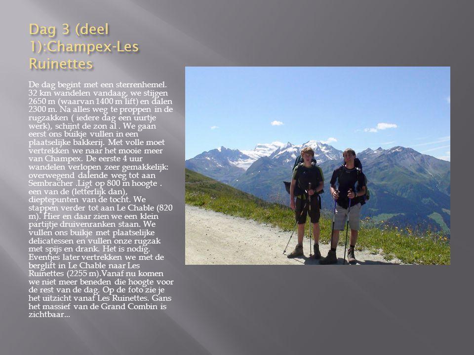 Dag 3 (deel 1):Champex-Les Ruinettes
