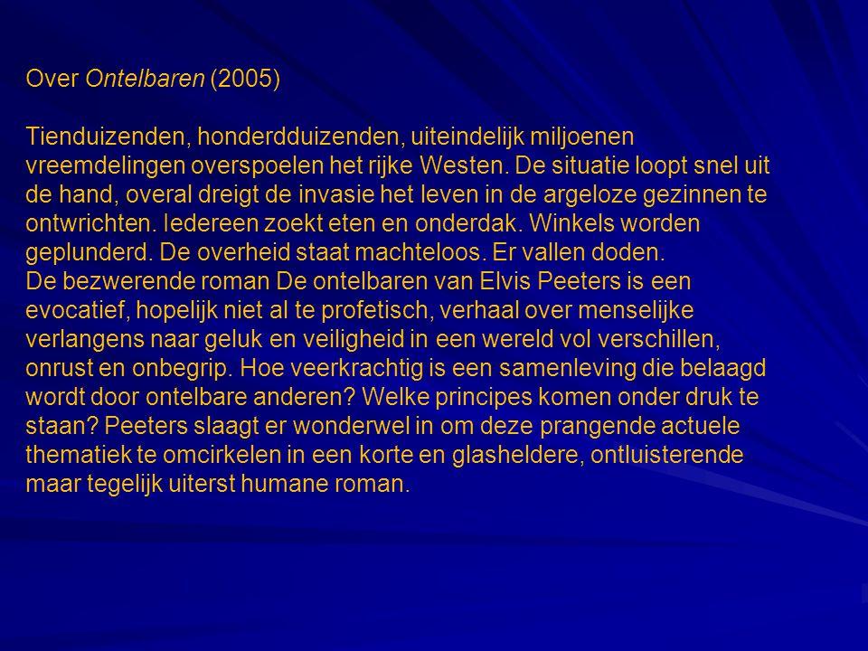 Over Ontelbaren (2005) Tienduizenden, honderdduizenden, uiteindelijk miljoenen vreemdelingen overspoelen het rijke Westen.