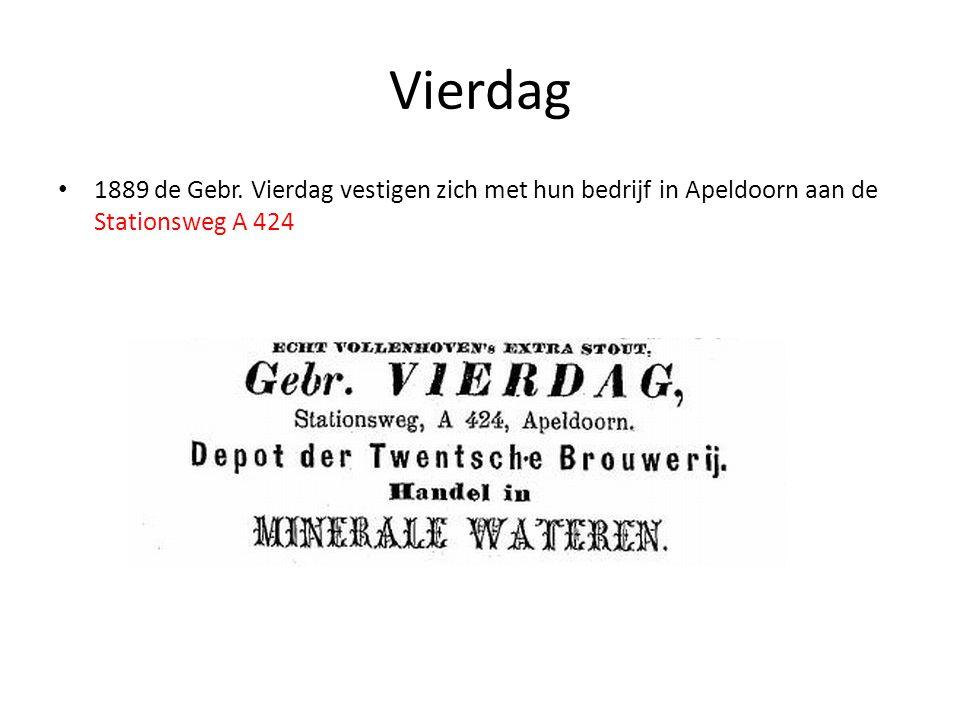 Vierdag 1889 de Gebr. Vierdag vestigen zich met hun bedrijf in Apeldoorn aan de Stationsweg A 424