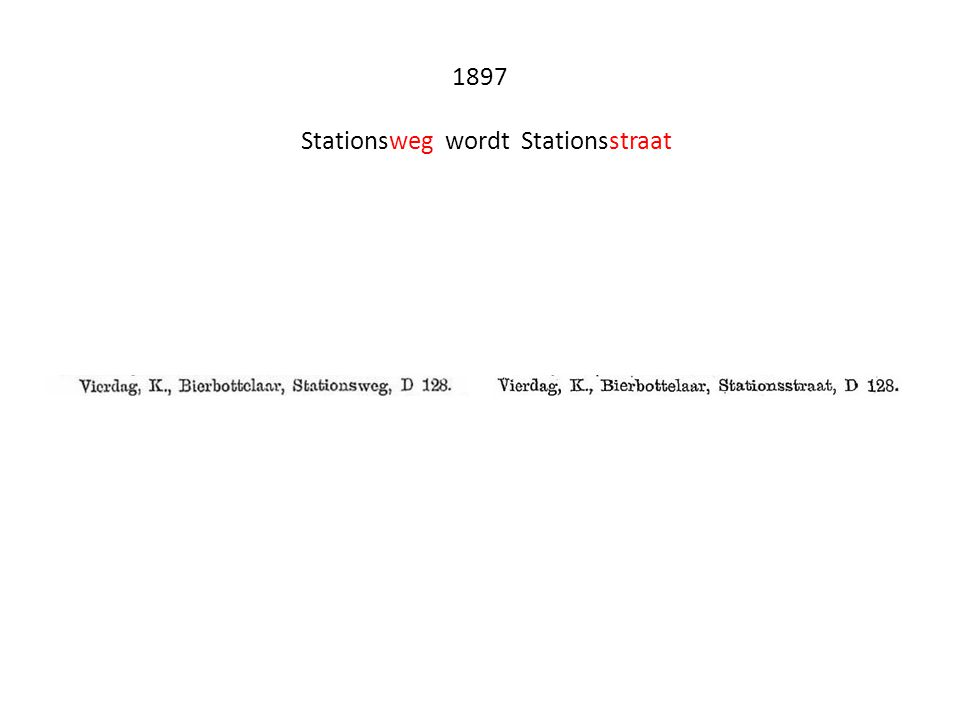 1897 Stationsweg wordt Stationsstraat