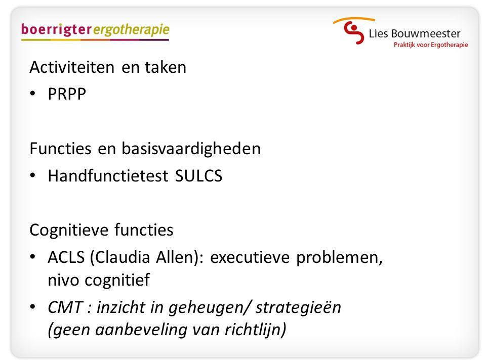 Activiteiten en taken PRPP. Functies en basisvaardigheden. Handfunctietest SULCS. Cognitieve functies.