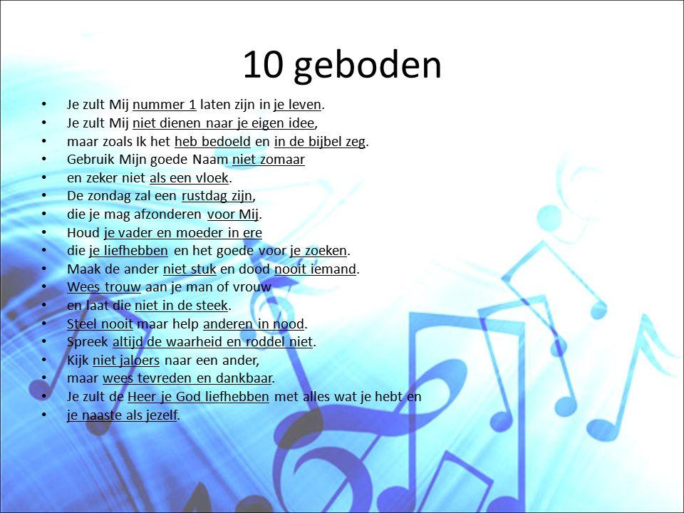 10 geboden Je zult Mij nummer 1 laten zijn in je leven.