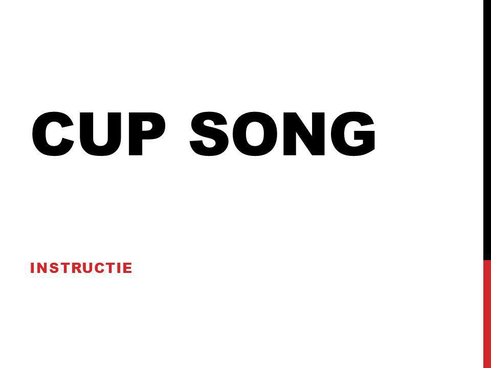Cup song Instructie