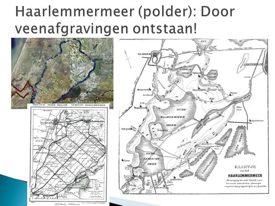 Haarlemmermeer (polder): Door veenafgravingen ontstaan!