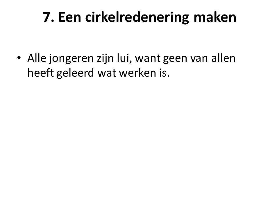 7. Een cirkelredenering maken