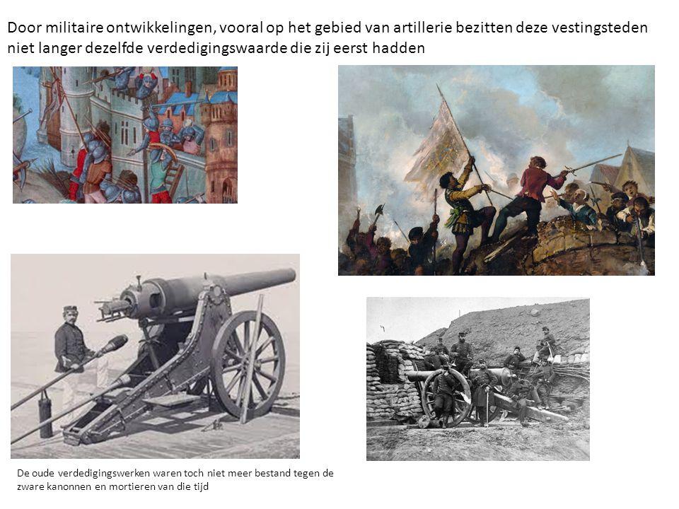 Door militaire ontwikkelingen, vooral op het gebied van artillerie bezitten deze vestingsteden niet langer dezelfde verdedigingswaarde die zij eerst hadden