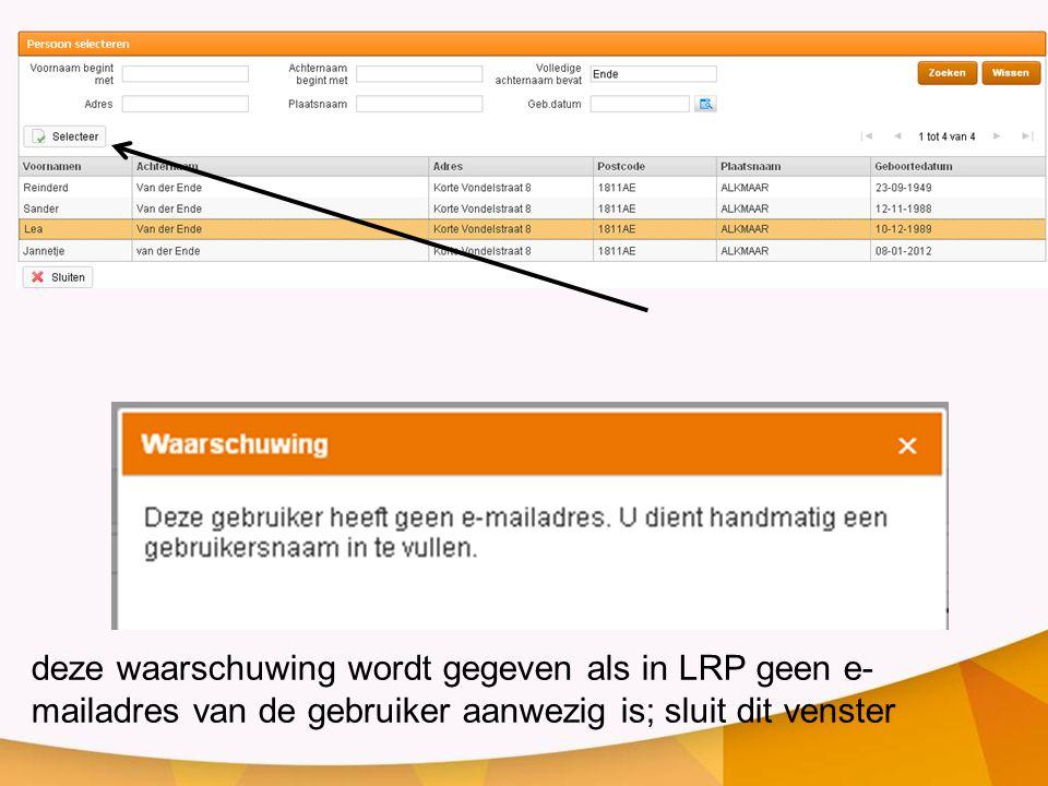 deze waarschuwing wordt gegeven als in LRP geen e-mailadres van de gebruiker aanwezig is; sluit dit venster